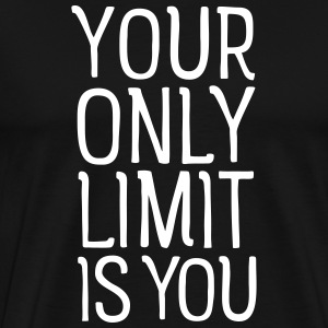 Your Only Limit Is You T-shirts - Premium-T-shirt herr