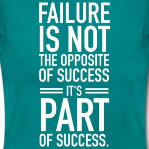 Faillure Is Not The Opposite Of Success... T-shirts - Vrouwen T-shirt