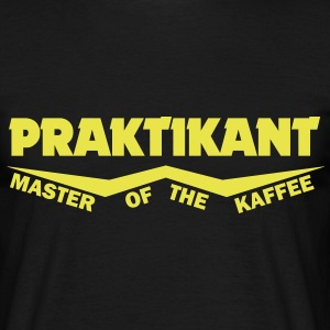 praktikant master of the kaffee T-Shirts - Männer T-Shirt