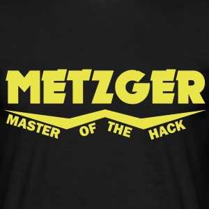 metzger master of the hack T-Shirts - Männer T-Shirt