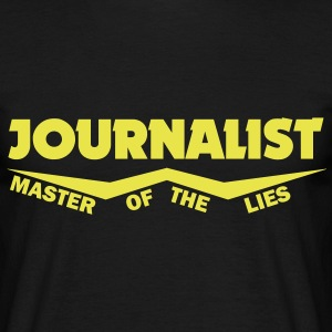 journalist master of the lies T-Shirts - Männer T-Shirt