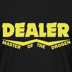 dealer master of the drogen T-Shirts - Männer T-Shirt