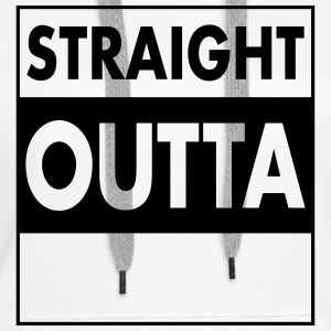Straight Outta - Your Text (Font = Futura) Sweat-shirts - Sweat-shirt à capuche Premium pour femmes