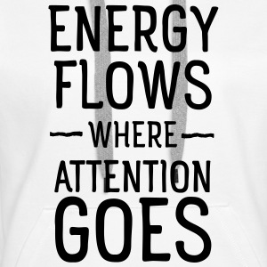 Energy flows where attention goes Sweat-shirts - Sweat-shirt à capuche Premium pour femmes