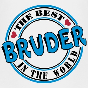Bruder The best in the wo T-Shirts - Teenager Premium T-Shirt