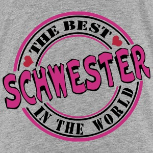 Schwester The best in the T-Shirts - Teenager Premium T-Shirt