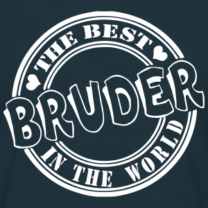 Bruder The best in the wo T-Shirts - Männer T-Shirt