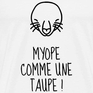 Myope / Taupe - Vue - Lunettes - Yeux - Humour Tee shirts - T-shirt Premium Homme