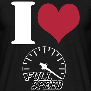 Full Speed Love T-Shirts - Männer T-Shirt
