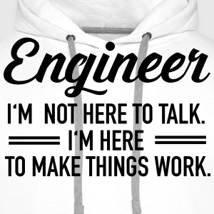 Engineer - I'm Not Here To Talk... Sudaderas - Sudadera con capucha premium para hombre
