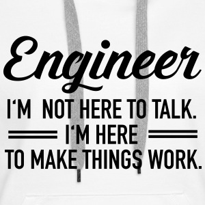 Engineer - I'm Not Here To Talk... Felpe - Felpa con cappuccio premium da donna