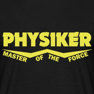 physiker - master of the force T-Shirts - Männer T-Shirt