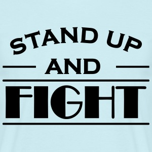 Stand up and fight T-shirts - Mannen T-shirt