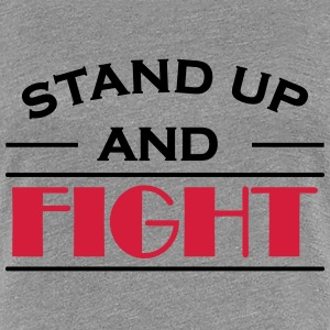 Stand up and fight Tee shirts - T-shirt Premium Femme