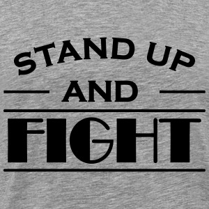 Stand up and fight T-Shirts - Men's Premium T-Shirt