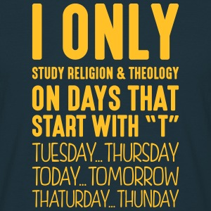 i only study religion  theology on days  - Men's T-Shirt