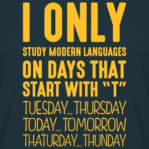 i only study modern languages on days th - Men's T-Shirt