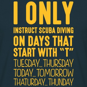 i only instruct scuba diving on days tha - T-shirt Homme