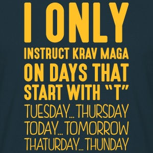 i only instruct krav maga on days that e - T-shirt Homme