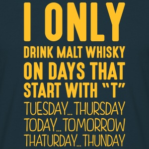 i only drink malt whisky on days that en - T-shirt Homme