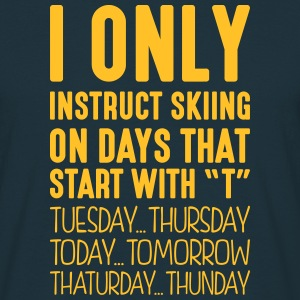 i only instruct skiing on days that end  - T-shirt Homme