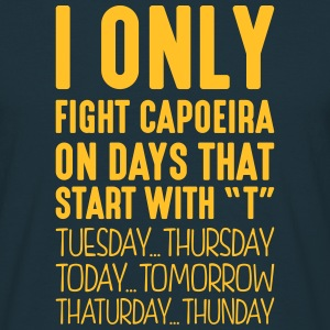 i only fight capoeira on days that end i - Men's T-Shirt