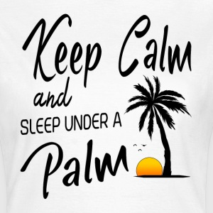 Keep Calm - Palm T-Shirts - Frauen T-Shirt