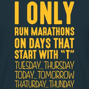 i only run marathons on days that end in - Men's T-Shirt
