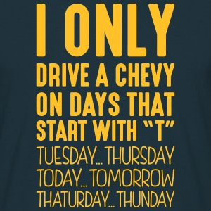 i only drive a chevy on days that end in - Men's T-Shirt