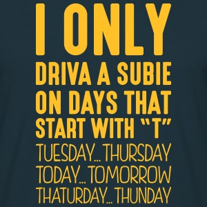 i only driva a subie on days that end in - T-shirt Homme