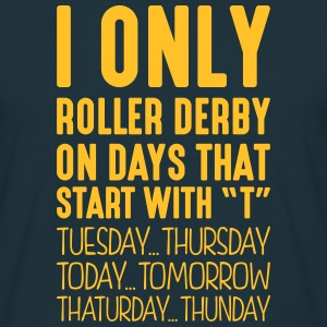 i only roller derby on days that end in  - T-shirt Homme