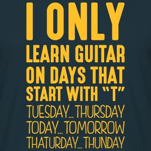 i only learn guitar on days that end in  - Men's T-Shirt