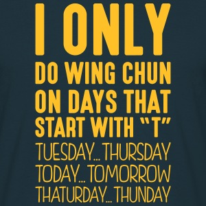 i only do wing chun on days that end in  - Men's T-Shirt
