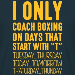 i only coach boxing on days that end in  - Men's T-Shirt