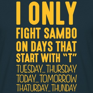 i only fight sambo on days that start with t - Men's T-Shirt