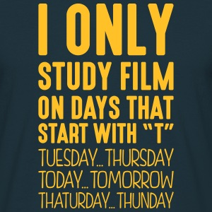 i only study film on days that start with t - Men's T-Shirt