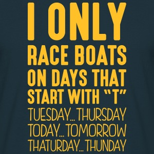 i only race boats on days that start with t - Men's T-Shirt