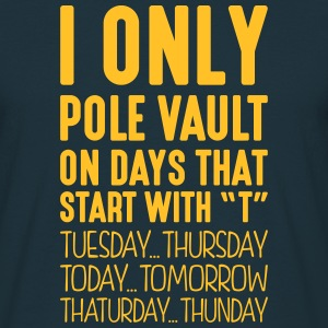 i only pole vault on days that start with t - T-shirt Homme