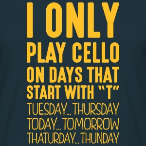 i only play cello on days that start with t - Men's T-Shirt