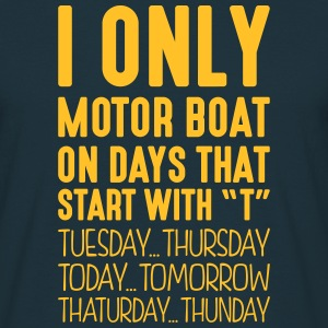 i only motor boat on days that start with t - Men's T-Shirt