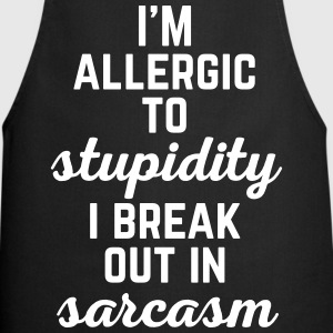 Allergic To Stupidity Funny Quote Tabliers - Tablier de cuisine