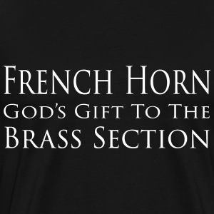French Horn God's gift to the Brass Section Koszulki - Koszulka męska Premium