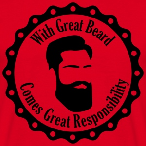 With Great Beard Comes Great Responsibility T-Shirts - Männer T-Shirt