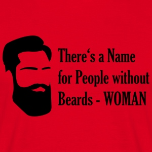 There's a Name for People without Beards  T-Shirts - Männer T-Shirt
