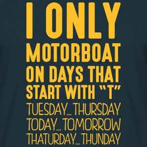 i only motorboat on days that start with t - Men's T-Shirt