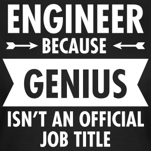 Engineer - Genius Tee shirts - T-shirt Femme
