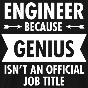 Engineer - Genius T-Shirts - Männer Premium T-Shirt