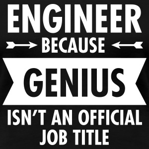 Engineer - Genius Tee shirts - T-shirt Premium Femme