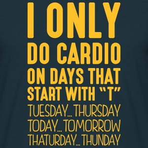 i only do cardio on days that start with t - T-shirt Homme