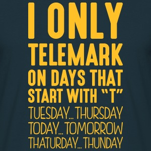 i only telemark on days that start with t - Men's T-Shirt
